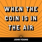 WHEN THE COIN IS IN THE AIR by  John Young audiobook