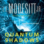 Quantum Shadows by  L. E. Modesitt Jr. audiobook