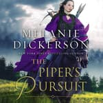 The Piper's Pursuit by  Melanie Dickerson audiobook