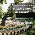 Simple, Cheap, and Organic Home Gardening by  Chirag Patel audiobook