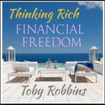 Thinking Rich—Financial Freedom by  Toby Robbins audiobook