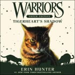 Warriors Super Edition: Tigerheart's Shadow by  Erin Hunter audiobook