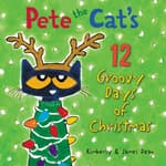 Pete the Cat's 12 Groovy Days of Christmas by  James Dean audiobook
