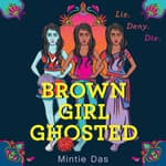 Brown Girl Ghosted by  Mintie Das audiobook