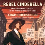 Rebel Cinderella by  Adam Hochschild audiobook