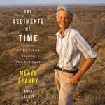 The Sediments of Time by  Meave Leakey audiobook