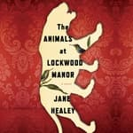 The Animals at Lockwood Manor by  Jane Healey audiobook