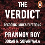 The Verdict: Decoding India's Elections by  Prannoy Roy audiobook