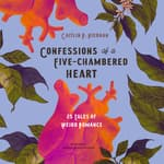 Confessions of a Five-Chambered Heart by  Caitlín R. Kiernan audiobook