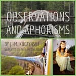 Observations and Aphorisms by  J. M. Kuczynski audiobook