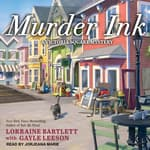 Murder Ink by  Lorraine Bartlett audiobook