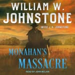 Monahan's Massacre by  William W. Johnstone audiobook