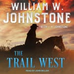 The Trail West by  William W. Johnstone audiobook
