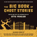The Big Book of Ghost Stories by  Otto Penzler audiobook