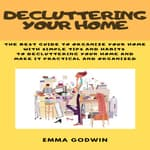 Decluttering your Home by  Emma Godwin audiobook