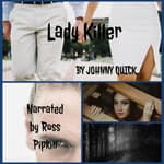 Lady Killer by  Johnny Quick audiobook