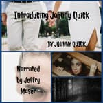 Introducing Johnny Quick by  Johnny Quick audiobook