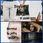 Disgruntled by  Johnny Quick audiobook