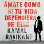 Love Yourself Like Your Life Depends on It  (Spanish edition) by  Kamal Ravikant audiobook