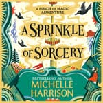 A Sprinkle of Sorcery by  Michelle Harrison audiobook