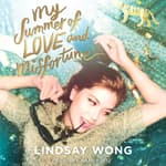 My Summer of Love and Misfortune by  Lindsay Wong audiobook