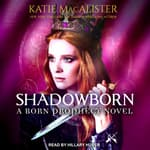 Shadowborn by  Katie MacAlister audiobook