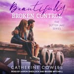 Beautifully Broken Control by  Catherine Cowles audiobook