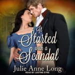 It Started With A Scandal by  Julie Anne Long audiobook
