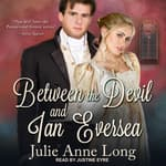 Between the Devil and Ian Eversea by  Julie Anne Long audiobook