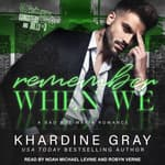Remember When We by  Khardine Gray audiobook