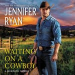 Waiting on a Cowboy by  Jennifer Ryan audiobook