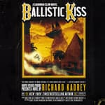 Ballistic Kiss by  Richard Kadrey audiobook
