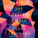 Against the Loveless World by  Susan Abulhawa audiobook
