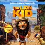 The Lion Kid: The Fastest Roar in the West by  BC Furtney audiobook