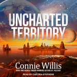Uncharted Territory by  Connie Willis audiobook