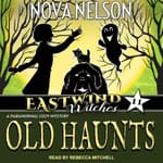 Old Haunts by  Nova Nelson audiobook