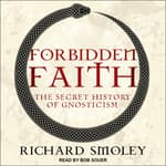 Forbidden Faith by  Richard Smoley audiobook