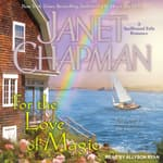 For the Love of Magic by  Janet Chapman audiobook