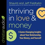 Thriving in Love and Money by  Jeff Feldhahn audiobook