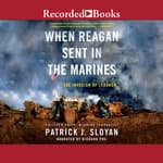 When Reagan Sent In the Marines by  Patrick J. Sloyan audiobook