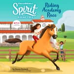 Spirit Riding Free: Riding Academy Race by  Stacia Deutsch audiobook