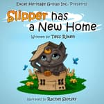 Slipper has a New Home by  Tess Rixen audiobook