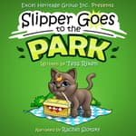 Slipper Goes to the Park by  Tess Rixen audiobook
