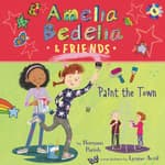 Amelia Bedelia & Friends #4: Amelia Bedelia & Friends Paint the Town by  Herman Parish audiobook