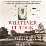 Whatever It Took by  Jim DeFelice audiobook