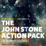 The John Stone Action Pack: Books 1-3 by  Allen Manning audiobook