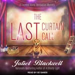 The Last Curtain Call by  Juliet Blackwell audiobook