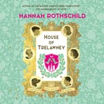 House of Trelawney by  Hannah Rothschild audiobook