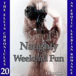Naughty Weekend Fun by  T.E. Robbens audiobook