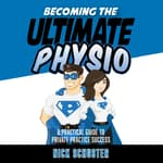 Becoming the ultimate physio by  Nick Schuster audiobook